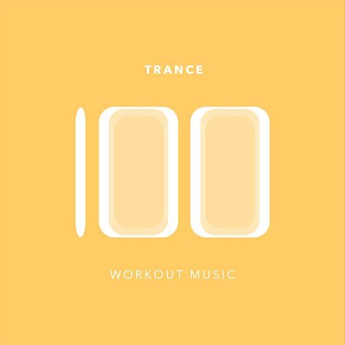 100 TRANCE WORKOUT MUSIC