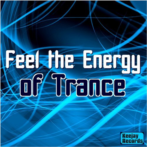FEEL THE ENERGY OF TRANCE